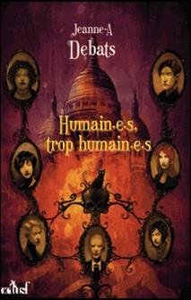 Humain.e.s, trop humain.e.s - Testament 3-Jeanne-A Debats