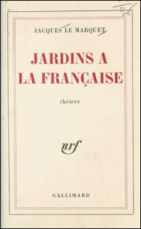 JARDINS A LA FRANCAISE-J Le Marquet
