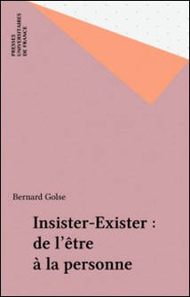 Insister-exister - De l'être à la personne-Bernard Golse