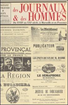 Des journaux et des hommes du XVIIIème au XXIème siècle, à Marseille et en Provence-Alex Mattalia , Constant Vautravers