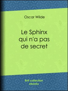 Le Sphinx qui n'a pas de secret-Oscar Wilde , Albert Savine