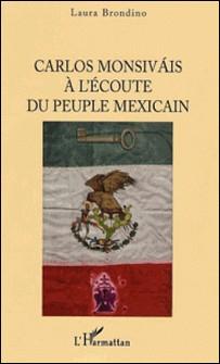 Carlos Monsivais à l'écoute du peuple mexicain-Laura Brondino