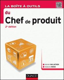 La Boîte à outils du chef de produit - 2e éd.-Stéphanie Moran