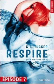 Respire Episode 7 (Ten tiny breaths)-K a Tucker , Robyn Bligh