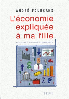 L'économie expliquée à ma fille-André Fourçans