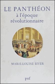 Le Panthéon à l'époque révolutionnaire-Marie-Louise Biver