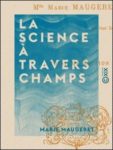 La Science à travers champs-Marie Maugeret