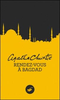 Rendez-vous à Bagdad (Nouvelle traduction révisée)-Agatha Christie