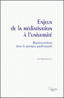 Enjeux de la médiatisation à l'université. Représentations dans la pratique professorale - Représentations dans la pratique professorale-Julie Boissonneault