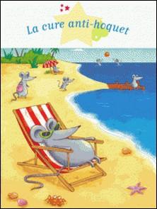 La cure anti-hoquet-Delphine Vaufrey , Eléonore Cannone