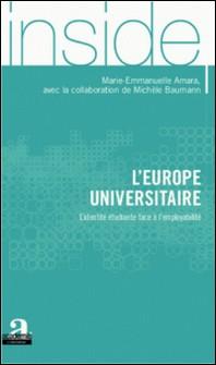 L'Europe universitaire - L'identité étudiante face à l'employabilité-Marie-Emmanuelle Amara