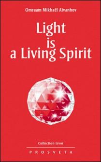 Light is a Living Spirit-Omraam Mikhaël Aïvanhov