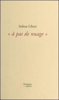 À pas de nuage-Solène Libert