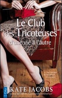 Le club des tricoteuses : d'une vie à l'autre-Kate Jacobs