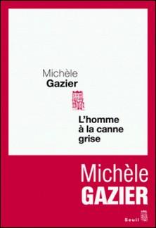 L'homme à la canne grise-Michèle Gazier