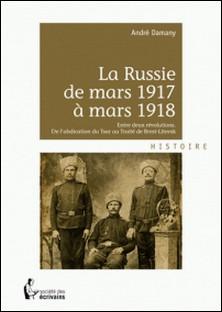 La Russie de mars 1917 à mars 1918-André Damany