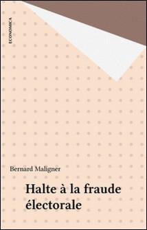 Halte à la fraude électorale-Bernard Maligner