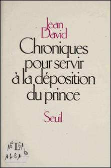 Chroniques pour servir à la déposition du prince-David