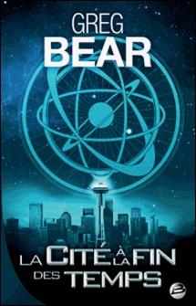 La cité à la fin des temps-Greg Bear