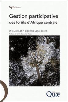 Gestion participative des forêts d'Afrique centrale - Un modèle à l'épreuve de la réalité-Daou Véronique Joiris , Patrice Bigombe Logo
