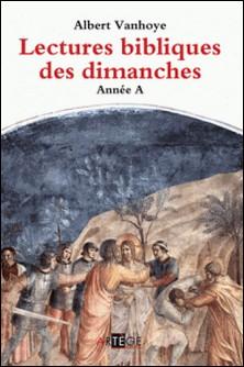 Lectures bibliques des dimanches, Année A-ALBERT VANHOYE