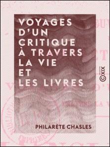 Voyages d'un critique à travers la vie et les livres - L'Angleterre littéraire-Philarète Chasles