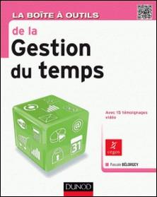 La Boîte à outils de la gestion du temps - 71 outils & méthodes-Pascale Bélorgey