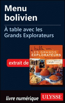 A table avec les grands explorateurs - Menu bolivien-Andrée Lapointe
