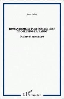 Romantisme et postromantisme de Coleridge à Hardy - Nature et surnature-René Gallet