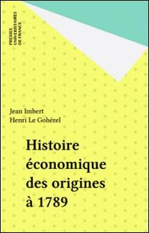 Histoire économique des origines à 1789-Jean Imbert , Henri Le Gohérel