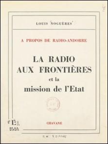 À propos de Radio-Andorre, la radio aux frontières et la mission de l'État-Louis Noguères