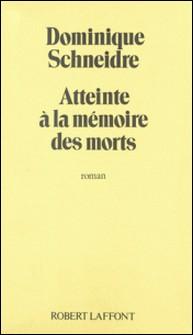 Atteinte à la mémoire des morts-Schneidre , Dominique