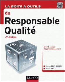 La boîte à outils du responsable qualité - 2e éd-Florence Gillet-Goinard , Bernard Seno