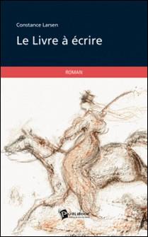 Le livre à écrire-Constance Larsen