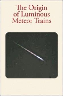 The Origin of Luminous Meteor Trains-Hubert A. Newton , C. C. Trowbridge