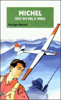 Michel fait du vol à voile - Tome 21-Georges Bayard