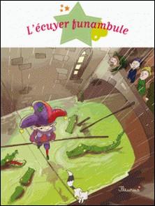 L'écuyer funambule-Gwendal Blondelle , Séverine Onfroy