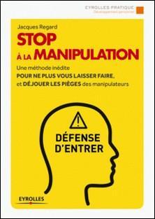 Stop à la manipulation-Jacques Regard