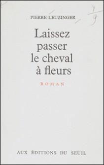 Laissez passer le cheval à fleurs-Pierre Leuzinger