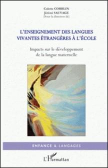 L'enseignement des langues vivantes étrangères à l'école - Impacts sur le développement de la langue maternelle-Colette Corblin , Jérémi Sauvage