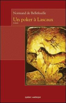 Un poker à Lascaux-Normand de Bellefeuille