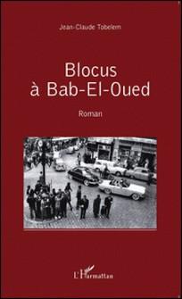 Blocus à Bab-El-Oued-Jean-Claude Tobelem