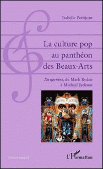 La culture pop au panthéon des Beaux-Arts - Dangerous, de Mark Ryden à Michael Jackson-Isabelle Petitjean