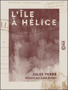 L'Île à hélice-Jules Verne , Léon Benett