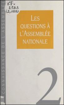 Les Questions à l'Assemblée nationale-Assemblée nationale (Secrétari