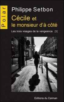 Les trois visages de la vengeance-Philippe Setbon