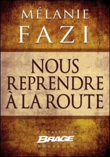 Nous reprendre à la route-Mélanie Fazi