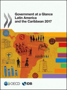 Government at a Glance: Latin America and the Caribbean 2017-Collectif