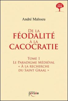 De la féodalité à la cacocratie-André Maïsseu