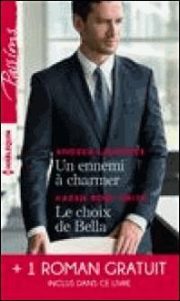 Un ennemi à charmer - Le choix de Bella - L'héritier des Sandrelli-Andrea Laurence , Karen Rose Smith , Yvonne Lindsay